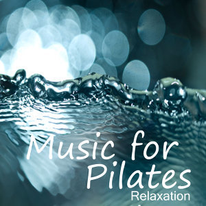 Music for Pilates: Relaxation