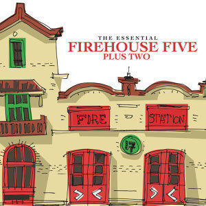 The Essential Firehouse Five Plus Two