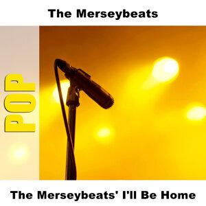 The Merseybeats' I'll Be Home