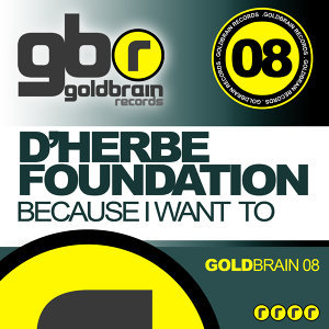 D'Herbe Foundation - Because I Want To