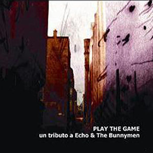 Play the game (Tributo a Echo and the Bunnymen)