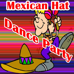 Mexican Hat Dance Party