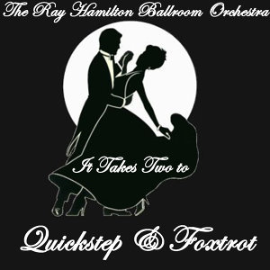 It Takes Two to... Quickstep & Foxtrot