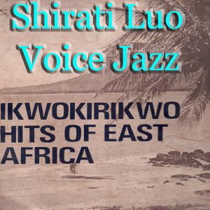 Ikwokirikwo Hits of East Africa Vol. 2