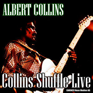 Albert Collins - Collins Shuffle, Live (Original Recordings)