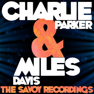 Charlie & Miles: The Savoy Recordings