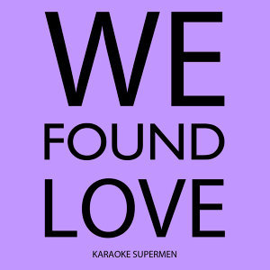 We Found Love (Karaoke Version)