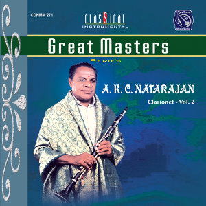 Great Masters - Series - A K C  Natarajan - Clarionet - Vol. 2.