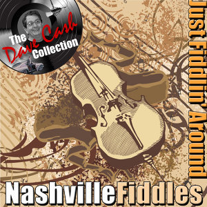 Just Fiddlin' Around - [The Dave Cash Collection]