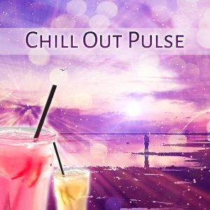 Chill Out Pulse – Calming Chill Out Sounds, Pure Electro, Deep Chillout, Relax