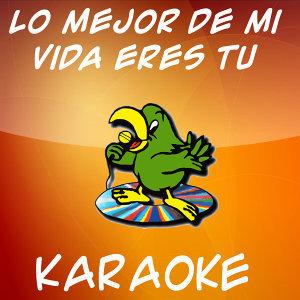 Lo mejor de mi vida eres tu (Karaoke)