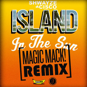 Island in the Sun (Magic Mack! Remix)