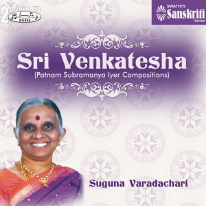 Sri Venkatesha - Smt. Suguna Varadachari