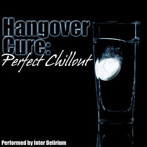 Hangover Cure: Perfect Chillout