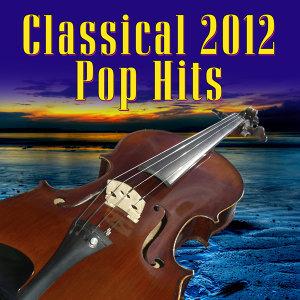 Classical 2012 Pop Hits