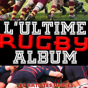 L'Ultime Rugby Album