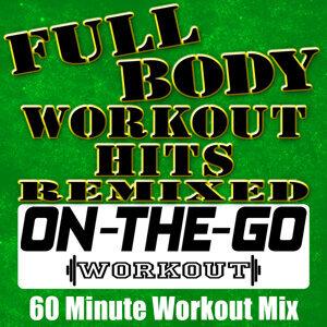 Full Body Workout Hits Remixed - 60 Minute Workout Mix