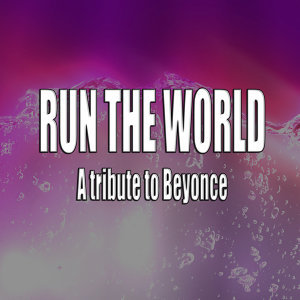 Run the world (A tribute to Beyonce)