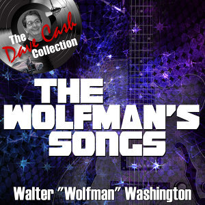 The Wolfman's Songs - [The Dave Cash Collection]