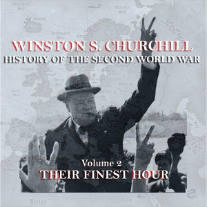 Winston S Churchill's  History Of The Second World War - Volume 2 - Their Finest Hour