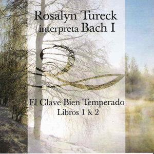 Rosalyn Tureck Interpreta Bach I (El Clave Bien Temperado Libros 1 & 2)