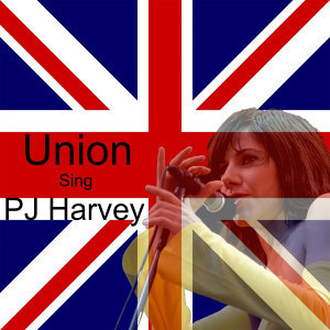 Union Sing PJ Harvey