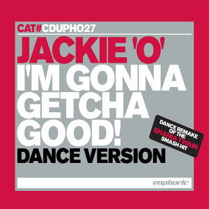 I'm Gonna Getcha Good! (Dance Version) - Single