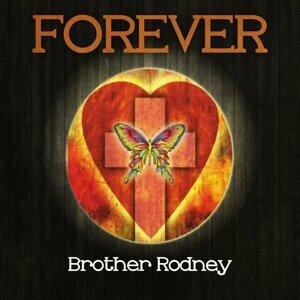 Forever Brother Rodney