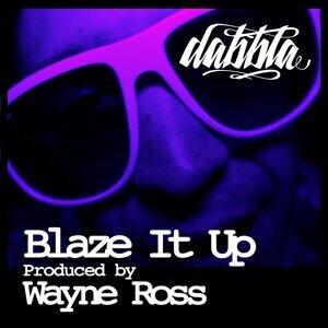 Blaze It Up - Produced By Wayne Ross