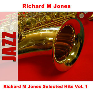 Richard M Jones Selected Hits Vol. 1