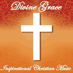 Divine Grace: Inspirational Christian Music