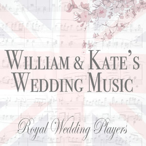 William & Kate's Wedding Music