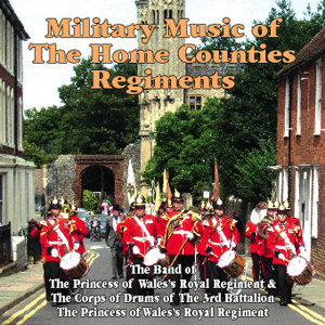 Military Music of The Home Counties Regiments