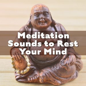 Meditation Sounds to Rest Your Mind – Peaceful Mind, Relaxed Body, Calm Sounds, Soft Music