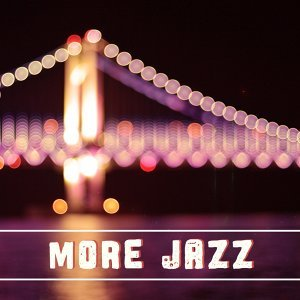 More Jazz – Mellow Jazz Sounds, Relax, Instrumental Music, Smooth Piano Tracks
