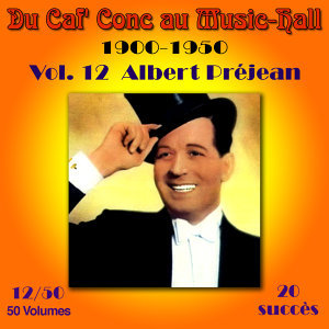 Du Caf' Conc au Music-Hall (1900-1950) en 50 volumes -  Vol. 12/50