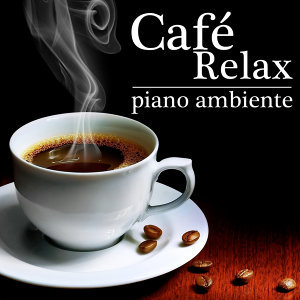 Café Relax. Piano Ambiente