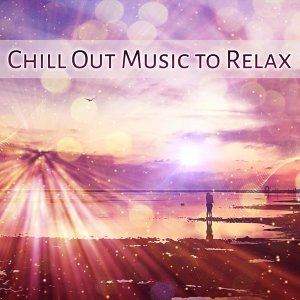 Chill Out Music to Relax – Easy Listening, Beach Relaxation, Rest with Calm Music, Soft Sounds