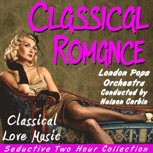 Classical Romance: Classical Love Music