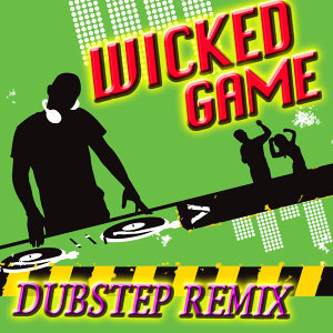 Wicked Game (Dubstep Remix)