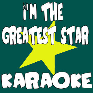 I'm the greatest star (In the style of Glee Cast) (Karaoke)