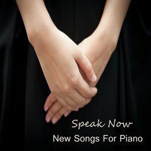 New Songs for Piano: Speak Now