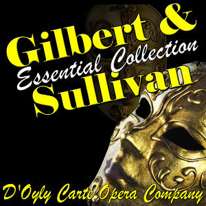 Gilbert & Sullivan Essential Collection