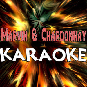 Marvin & Chardonnay (In the style of Big Sean ft. Kanye West - Roscoe Dash) (Karaoke)