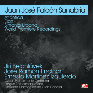 Sanabria: Atlántica - Elan - Sinfonia Urbana - World Premiere Recordings (Digitally Remastered)