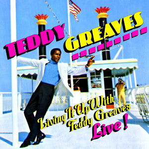 Living It Up With Teddy Greaves - Live
