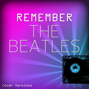 Remember: The Beatles