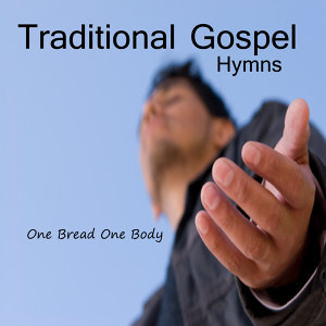 Taditional Gospel Hymns:  One Bread One Body