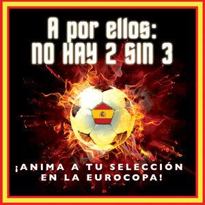 A por Ellos, No Hay 2 Sin 3 ¡anima a Tu Selección en la Eurocopa!