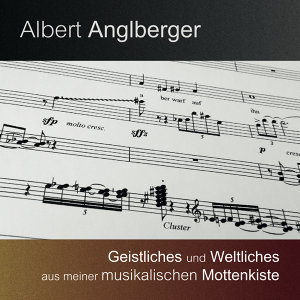 Geistliches und Weltliches aus meiner musikalischen Mottenkiste